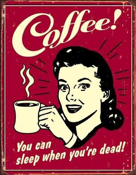 Bilde av Coffee! Sleep When Dead