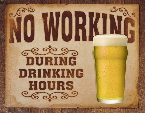 Bilde av No Working During Drinking Hours